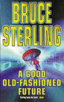 Bruce Sterling – A Good Old-Fashioned Future