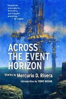 Mercurio D. Rivera – Across the Event Horizon