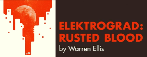 Warren Ellis - Elektrograd: Rusted Blood