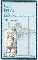 S.P. Somtow – I Wake from a Dream of a Drowned Star City