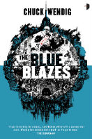 Chuck Wendig – The Blue Blazes