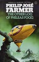 Philip Jose Farmer – The Other Log of Phileas Fogg