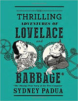 Sydney Padua - The Thrilling Adventures of Lovelace and Babbage