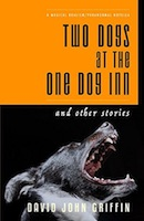 David John Griffin - Two Dogs at the One Dog Inn