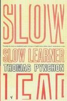 Thomas Pynchon - Slow Learner
